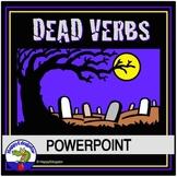 Dead Words Dead Verbs PowerPoint for Halloween Writing