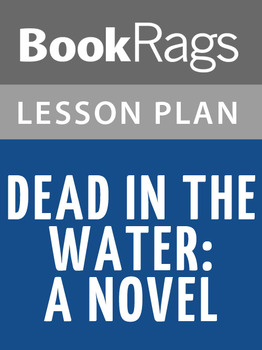 Dead in the Water: A Novel Lesson Plans
