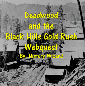 Deadwood and the Black Hills Gold Rush Webquest
