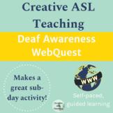 Deaf Awareness WebQuest - ASL, Deaf Culture