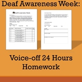 Deaf Awareness Week- Voice off 24 hours Homework
