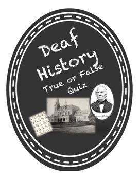 Deaf History - True or False Quiz