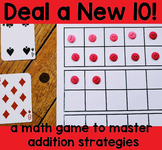 Deal a New 10!  Addition Strategy game (making a new 10)