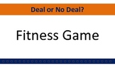 Deal or No Deal - Fitness