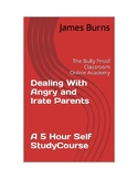 Dealing With Angry and Irate Parents: A 5 Hour Self Study Course
