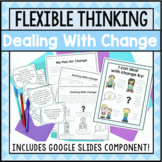 Flexible Thinking Activities: Dealing With Change - Google Slides And Printable