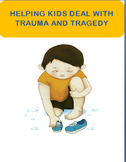 Dealing With Trauma and Tragedy-A teachers guide, 3 activities