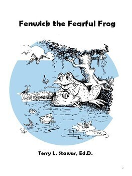 Fenwick the Fearful Frog: Dealing with Anxiety and School Refusal