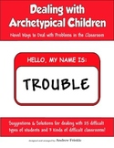 Dealing with Archetypical Children - Classroom Strategies for Behavior Issues
