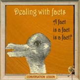 Dealing with facts – ESL adult power point conversation