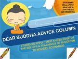 Buddhism: Dear Buddha Advice Column with Handouts and CCLS Rubric