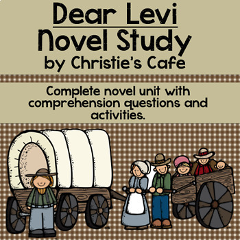 Dear Levi Novel Study on Westward Expansion