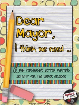 Dear Mayor ... A Persuasive Writing Assignment