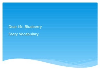 Dear Mr. Blueberry Vocabulary PowerPoint