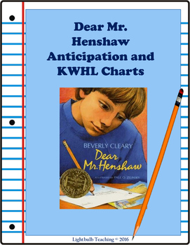 Dear Mr. Henshaw Anticipation Guide and KWHL Chart