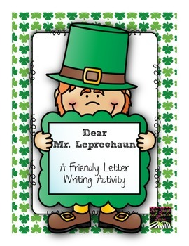 Dear Mr. Leprechaun--A friendly letter writing activity