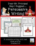 Dear Mr. Principal May I Suggest... Persuasive Witing Unit