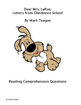 Dear Mrs. LaRue: Letter from Obedience School Reading Comprehension Questions