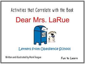 Dear Mrs. LaRue   Letters from Obedience School 50 pgs. Common Core Activities