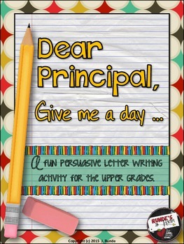 Dear Principal ... A Persuasive Writing Assignment