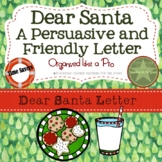 Dear Santa, A Friendly, Persuasive Letter