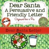 Dear Santa, A Friendly, Persuasive Letter