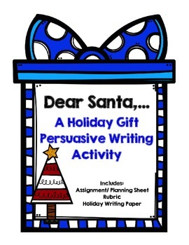 Christmas Writing: Dear Santa...   A Holiday Persuasive Letter Writing Activity