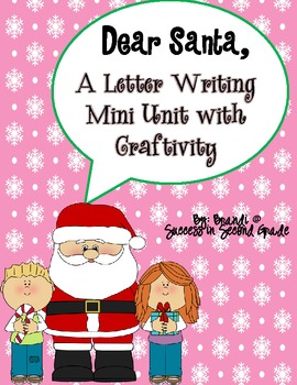 Dear Santa!  A letter writing mini unit with 3 activities and a craftivity!