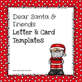 Dear Santa & Friends Letter and Card Templates