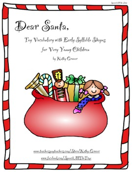 Dear Santa, Toy Vocabulary with Early Syllable Shapes for
