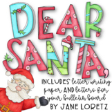 Dear Santa,(Writing a Letter to Santa and Bulletin Board Letters)