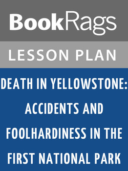 Death in Yellowstone: Lesson Plans