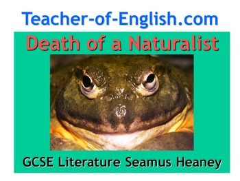 Death of a Naturalist by Seamus Heaney Powerpoint teaching resource