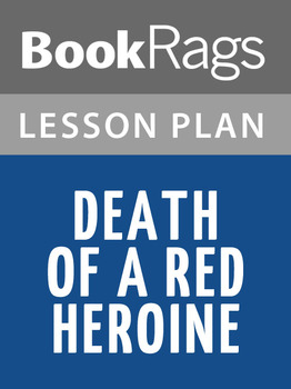 Death of a Red Heroine Lesson Plans