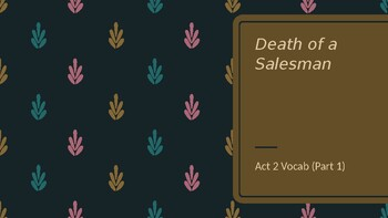 Death of a Salesman Act 2 (Parts 1 and 2) Vocab and Quiz