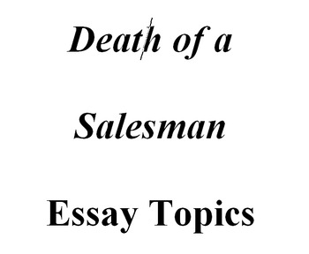 Death of a Salesman Essay Topics