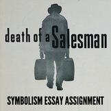 Death of a Salesman Symbolism Essay Resources