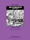 Deathwatch - Novel-Ties Study Guide