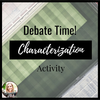 Characterization & Argument: Literary Elements & Writing Analysis {COMMON CORE}