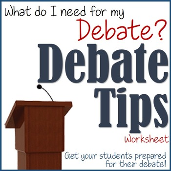 Debate Tips Worksheet! Get your students prepared for thei