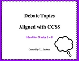 Debate Topics Aligned with CCSS for Middle School Students