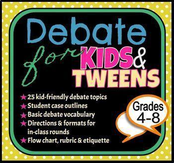 Debate for Kids  & Tweens (Tips, Outlines, Rubrics & Other Resources)