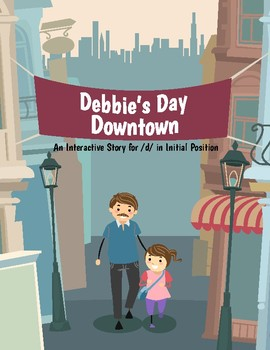 Debbie's Day Downtown! A Fun Story for Teaching /d/ in the Initial Position