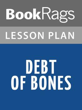 Debt of Bones Lesson Plans