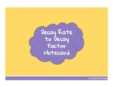 Decay Factor to Decay Rate Notecard