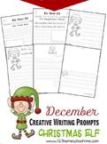 December Creative Writing Prompts - Christmas Elf (Preschool, K, 1st-4th)
