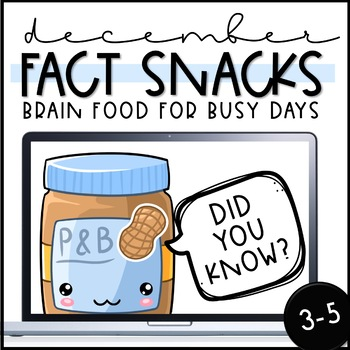 December Fact Snacks - A Brain-Boosting Snack Time Routine (3-5)