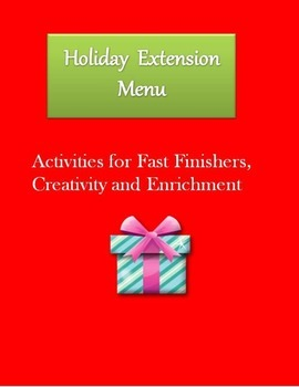 December Holiday Extension Menu for Fast Finishers, Creativity and Enrichment