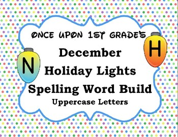 December Christmas Holiday Spelling Word Work Build Alphabet - Uppercase Letters