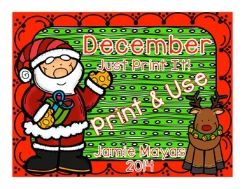 December JUST PRINT IT!!! Print & Use NO PREP